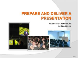 PREPARE AND DELIVER A PRESENTATION
