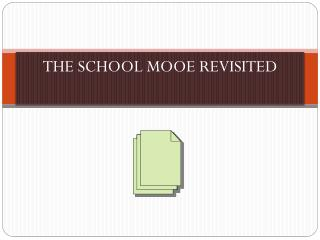 THE SCHOOL MOOE REVISITED