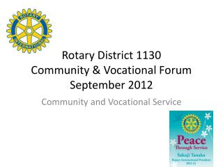 Rotary District 1130 Community & Vocational Forum September 2012