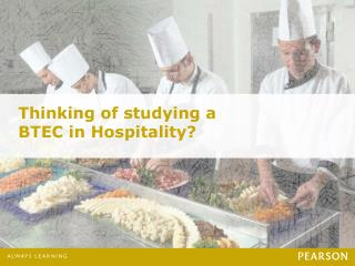 Thinking of studying a BTEC in  Hospitality?