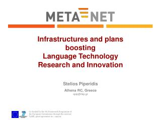 Infrastructures  and plans  boosting Language Technology  Research and Innovation