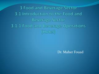 3 Food and Beverage Sector 3.1 Introduction to the Food and Beverage Sector 3.1.1 Food and Beverage Operations (Hotel)
