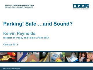 Parking! Safe …and Sound?