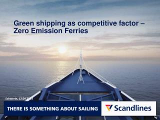 Green  shipping as competitive factor  – Zero Emission  Ferries