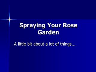 Spraying Your Rose Garden