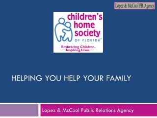 HELPING YOU HELP YOUR FAMILY