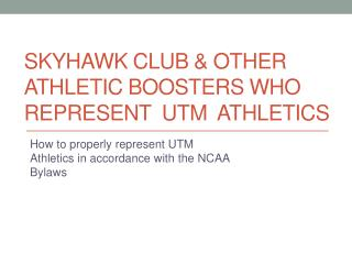 Skyhawk Club & other athletic boosters who Represent  UTM  Athletics