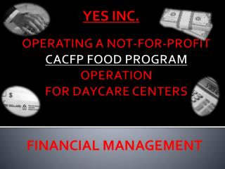 OPERATING A NOT-FOR-PROFIT  CACFP FOOD PROGRAM  OPERATION FOR DAYCARE CENTERS