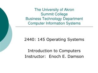 The University of Akron Summit College Business Technology Department Computer Information Systems