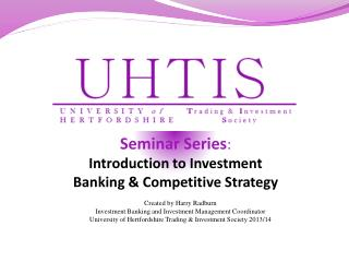 Seminar Series : Introduction to Investment Banking &  Competitive Strategy