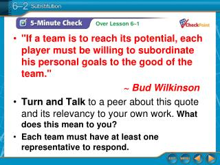 """If a team is to reach its potential, each player must be willing to subordinate his personal goals to the good of the"