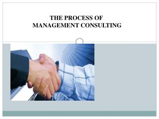 THE PROCESS OF  MANAGEMENT CONSULTING