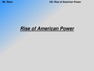 Rise of American Power