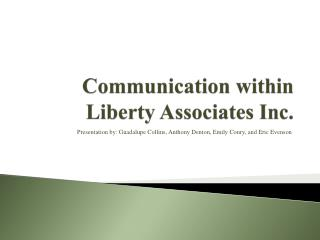 Communication within Liberty Associates Inc.