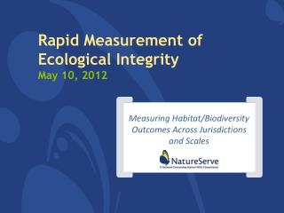 Rapid Measurement of Ecological Integrity May 10, 2012