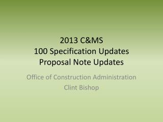 2013 C&MS 100 Specification Updates Proposal Note Updates