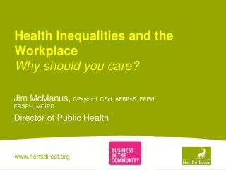 Health Inequalities and the Workplace Why should you care?