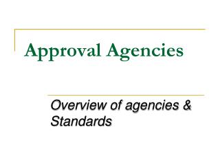 Approval Agencies