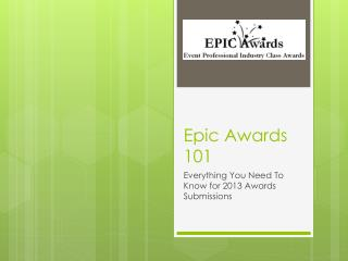 Epic Awards 101
