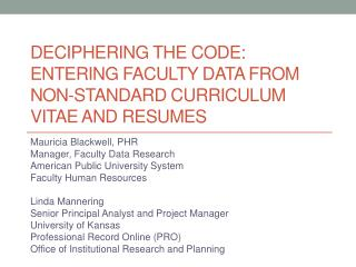 Deciphering the Code: Entering Faculty Data from Non-standard Curriculum  Vitae and  Resumes