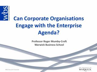 Can Corporate Organisations Engage with the Enterprise Agenda?