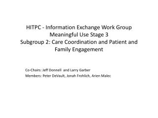 HITPC - Information Exchange Work Group Meaningful Use Stage 3 Subgroup 2: Care Coordination and Patient and Family Eng