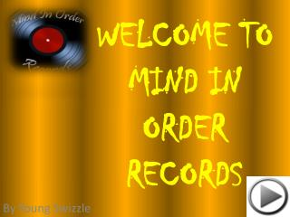 WELCOME TO MIND IN ORDER RECORDS