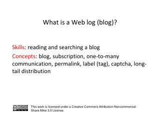 What is a Web log (blog)?