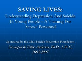 SAVING LIVES: Understanding Depression And Suicide In Young People – A Training For  School Personnel