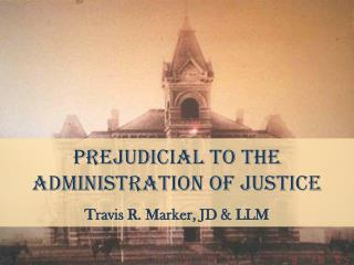 Prejudicial To the Administration of Justice