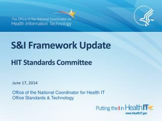 S&I Framework Update  HIT  Standards Committee