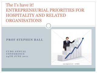The I's have it!  ENTREPRENEURIAL PRIORITIES FOR HOSPITALITY AND RELATED ORGANISATIONS