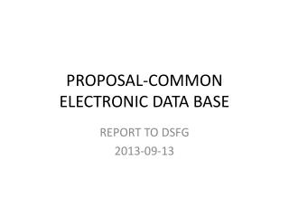 PROPOSAL-COMMON  ELECTRONIC DATA BASE