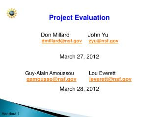 Project Evaluation Don Millard     	John Yu dmillard@nsf.gov zyu@nsf.gov March 27, 2012 Guy-Alain Amoussou        Lou Ev