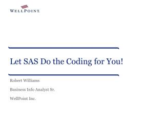 Let SAS Do the Coding for You!