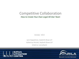 Competitive Collaboration How  to  Create Your Own Legal All-Star Team