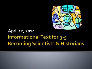 Informational Text for 3-5 Becoming Scientists & Historians