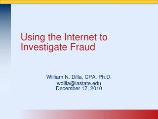Using the Internet to Investigate Fraud
