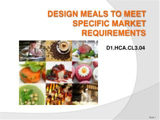 DESIGN MEALS TO MEET SPECIFIC MARKET REQUIREMENTS