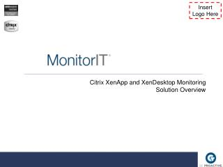 Citrix  XenApp and XenDesktop  Monitoring Solution Overview