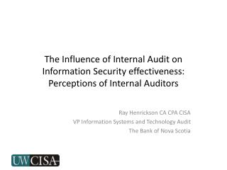 The Influence of Internal Audit on Information Security effectiveness: Perceptions of Internal Auditors