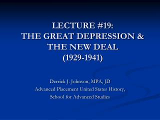 LECTURE #19:  THE GREAT DEPRESSION & THE NEW DEAL (1929-1941)
