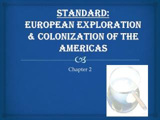 Standard: European Exploration & Colonization of the Americas