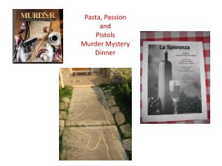 Pasta, Passion  and  Pistols Murder Mystery Dinner