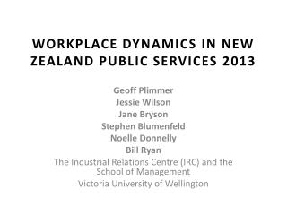 WORKPLACE DYNAMICS IN NEW ZEALAND PUBLIC SERVICES 2013
