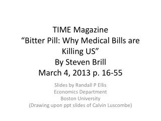 "TIME Magazine ""Bitter Pill: Why Medical Bills are Killing US"" By  Steven  Brill March 4, 2013 p. 16-55"