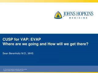 CUSP  for VAP: EVAP Where  are  we  g oing  and How w ill  w e  get there?