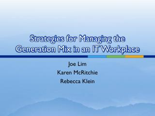 Strategies for Managing the Generation Mix in an IT Workplace