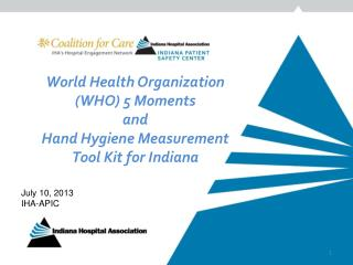 World  Health Organization (WHO) 5 Moments  and  Hand Hygiene Measurement Tool Kit for Indiana