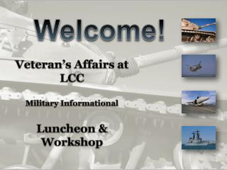 Veteran's Affairs at LCC Military Informational  Luncheon & Workshop